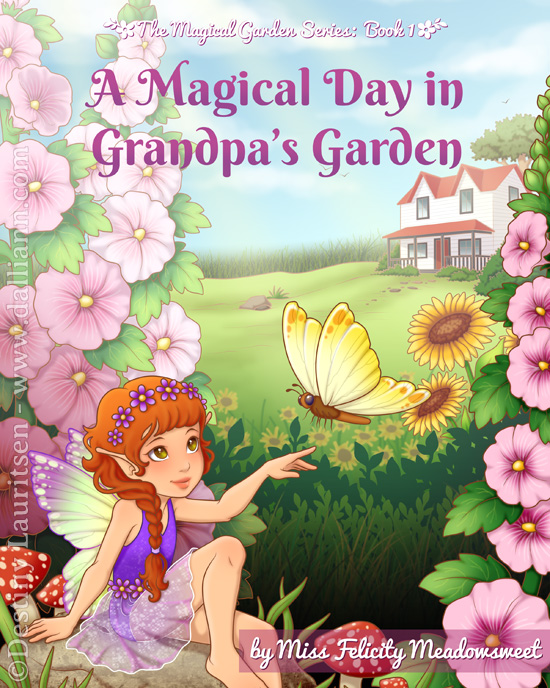 A Magical Day In Grandpa's Garden - ©Dalliann 2017